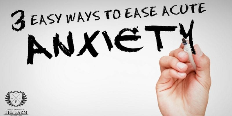 3 Easy Ways to Ease Acute Anxiety