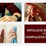 Impulsive Behaviour vs Compulsive Behaviour